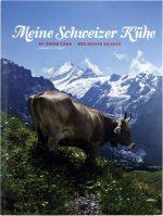 Meine Schweizer Kühe/My Swiss cows/Mes vaches suisses