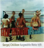 Sergej Chilikov Ausgewählte Werke 1978-