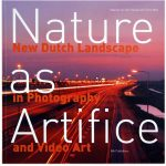 Nature As Artifice: New Dutch Landscape in Photography and Video Art