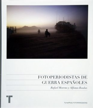 Fotoperiodistas de guerra españoles - Alfonso Bauluz & Rafael Moreno