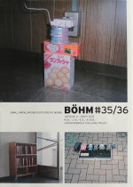 Böhm #35/36: small installations and site-specific works