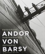 Andor Von Barsy – Photographer in Rotterdam 1927-1942
