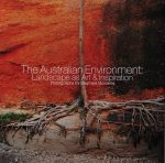 The Australian Environment: Landscape as Art & Inspiration