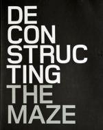 Deconstructing The Maze