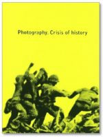 Photography: Crisis of History.