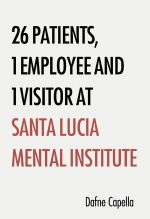 26 Patients, 1 Employee and 1 Visitor at Santa Lucia Mental Institute