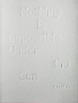 Nothing Is Impossible Under the Sun by Alice Myers