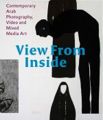 View From Inside – Contemporary Arab Photography, Video and Mixed Media