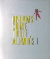 Dreams_Come_True_Almost