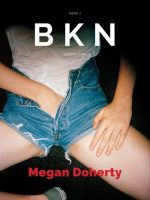 BKN Magazine: Issue #02/Megan Doherty: Issue #02/Meatwreck