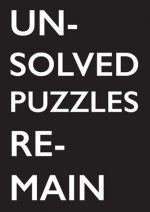 Unsolved Puzzles Remain