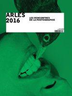 Arles 2016: Les Rencontres De La Photographie