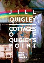 New Irish Works: Cottages of Quigley's Point