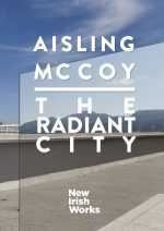 New Irish Works: The Radiant City