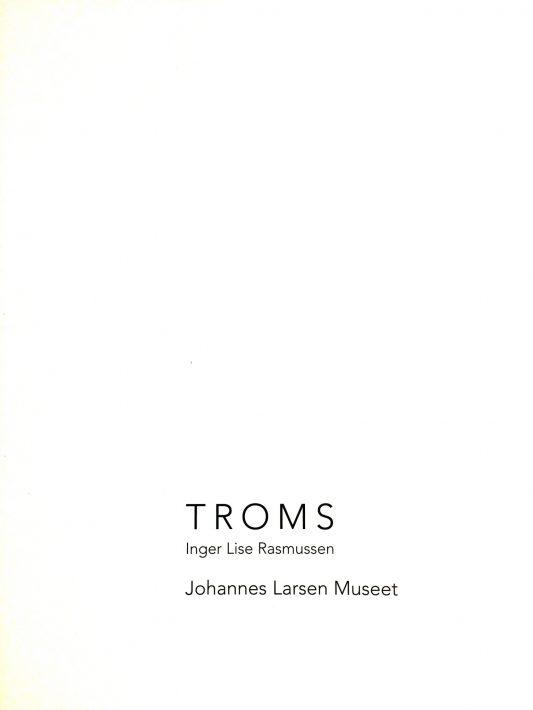 TROMS by Inger Larsen Rasmussen