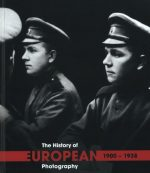 The History of European Photography: 1900 – 1938 (Volume 1)