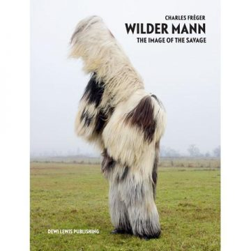 Wilder Mann, The Image of the Savage, by Charles Fréger