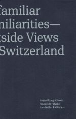 Unfamiliar Familiarities—Outside Views on Switzerland