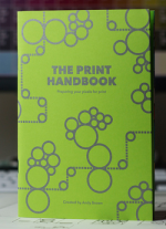 The Print Handbook: Preparing Your Pixels For Print