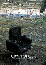Cryptopolis: An Uncertain History of Ghosts