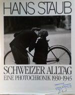 Hans Staub: Schweizer Alltag Eine Photochronik 1930-1945.