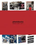 Photobooks: Spain 1905-1977