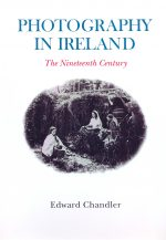 Photography in Ireland – The Nineteenth Century