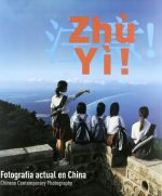 Zhu Yi! Fotografía actual en China/Chinese Contemporary Photography