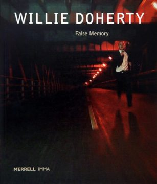 False Memory by Willie Doherty