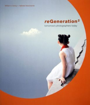 reGeneration2: Tomorrow's Photographers Today by William A. Ewing & Nathalie Herschdorfer