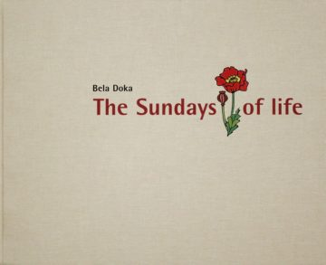 The Sundays of Life by Bela Doka