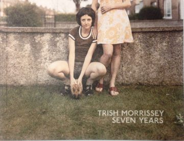 Trish Morrissey, Seven Years